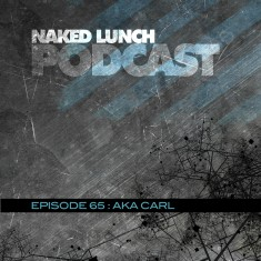 NakedLunchPodcast_65_AKA_CARL____POD_IMAGE