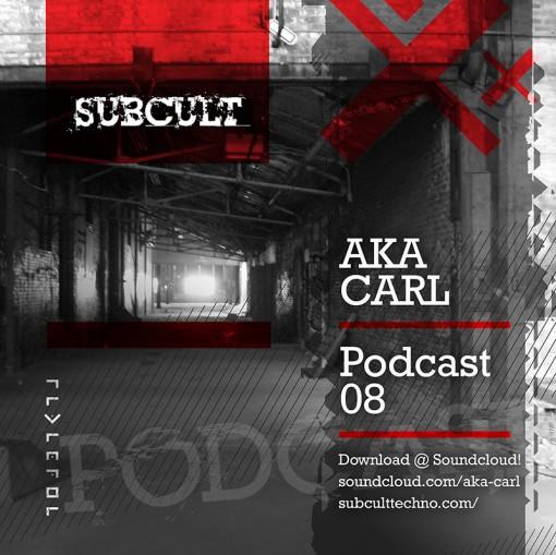 Aka Carl SUB CULT Podcast 08 Cover 800
